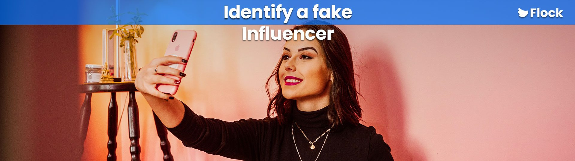 Identify a fake influencer